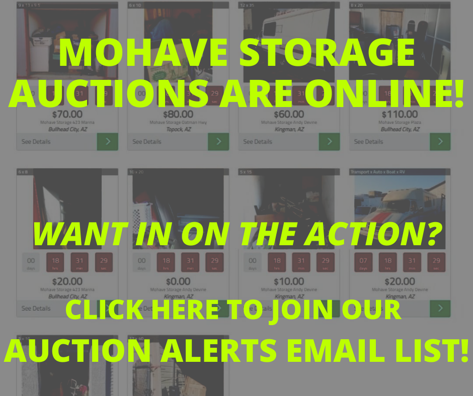 Mohave Storage Online Auction Listing Alerts Email Blast CLICK HERE TO SIGN UP